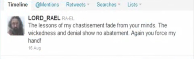 C:\Users\Dell\Desktop\Twitter - Lord RayEl worns that his chastisements will now continue. August 16th, 2011.png